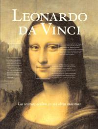 Leonardo da Vinci. Los secretos ocultos en sus obras maestras