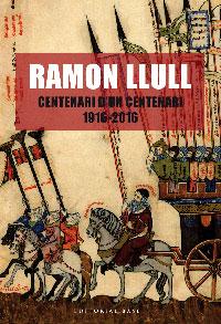 Ramon Llull. Centenari d'un centenari (1916-2016)