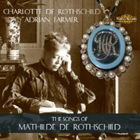 The Songs of Mathilde de Rothschild