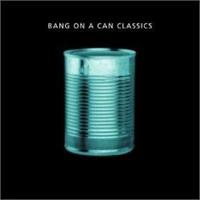 Bang on a Can Classics
