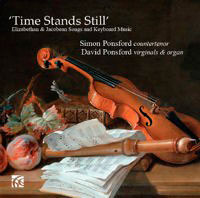 Time Stands Still. Elizabethan & Jacobean Songs & Keyboard Music