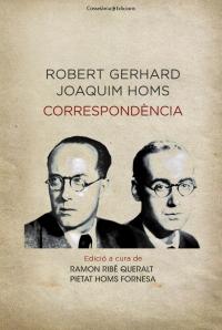Correspondència. Robert Gerhard i Joaquim Homs