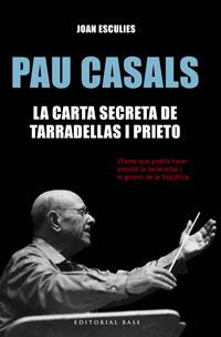 Pau Casals. La carta secreta de Tarradellas i Prieto