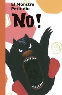 El monstre petit diu no!