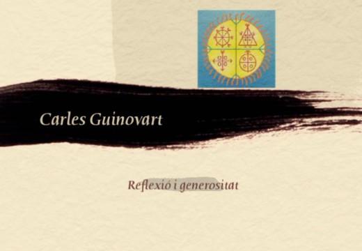 Carles Guinovart. Reflexió i generositat